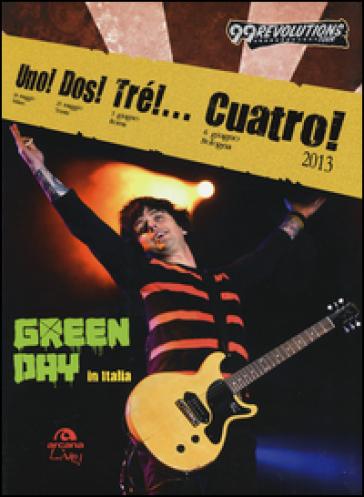 Uno! Dos! Tré!... Cuatro! Green Day in Italia - H. Ruggeri   Thecosgala.com