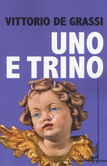 Uno e trino - Vittorio De Grassi  