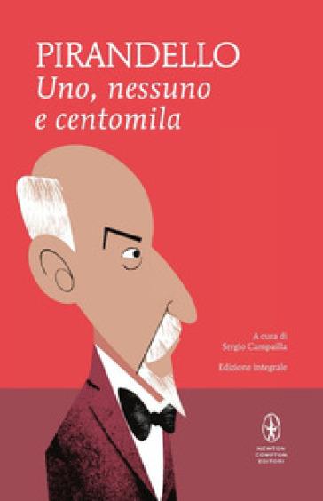 Uno, nessuno e centomila-Quaderni di Serafino Gubbio operatore. Ediz. integrale - Luigi Pirandello | Ericsfund.org