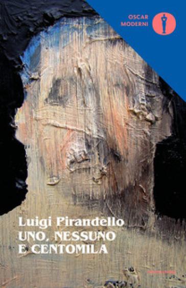 Uno, nessuno e centomila - Luigi Pirandello pdf epub