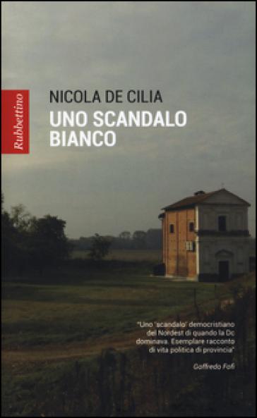 Uno scandalo bianco - Nicola De Cilia pdf epub