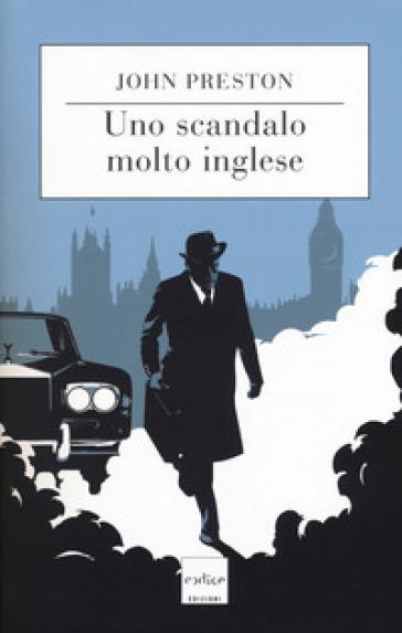 Uno scandalo molto inglese - John Preston | Jonathanterrington.com