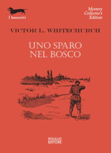 Uno sparo nel bosco - Victor L. Whitechurch pdf epub