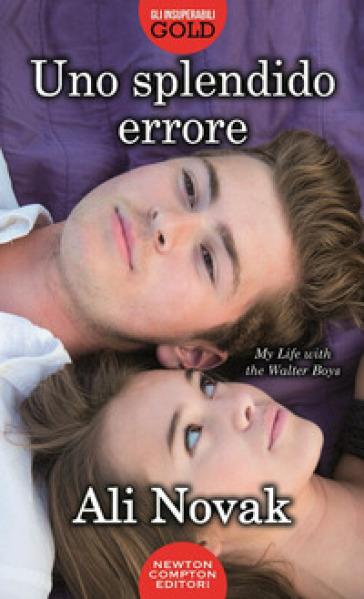 Uno splendido errore.  My life with the Walter Boys - Ali Novak | Jonathanterrington.com