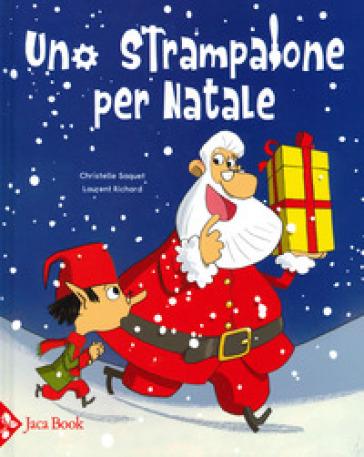 Uno strampalone per Natale - Christelle Saquet |