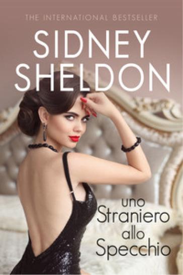 Uno straniero allo specchio - Sidney Sheldon | Rochesterscifianimecon.com