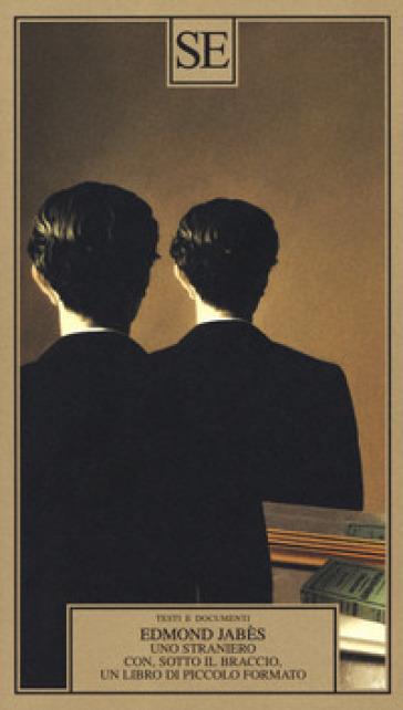 Uno straniero con, sotto il braccio, un libro di piccolo formato - Edmond Jabes | Kritjur.org
