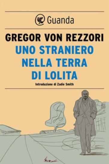 Uno straniero nella terra di Lolita - Gregor Von Rezzori | Rochesterscifianimecon.com