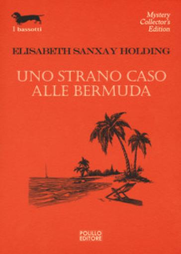 Uno strano caso alle Bermuda - Elisabeth Sanxay Holding | Rochesterscifianimecon.com
