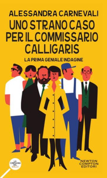 Uno strano caso per il commissario Calligaris - Alessandra Carnevali |