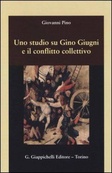 Uno studio su Gino Giugni e il conflitto collettivo - Giovanni Pino pdf epub