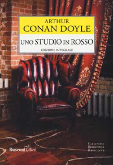 Uno studio in rosso. Ediz. integrale - Arthur Conan Doyle |