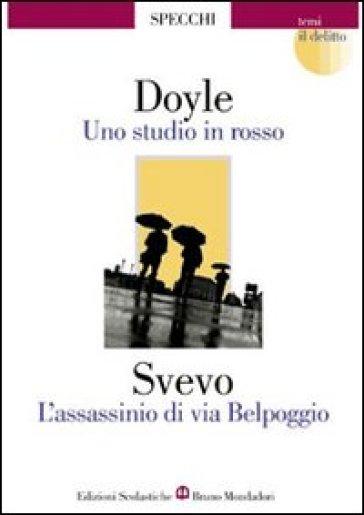 Uno studio in rosso-L'assassinio di via Belpoggio-Il delitto - Arthur Conan Doyle |