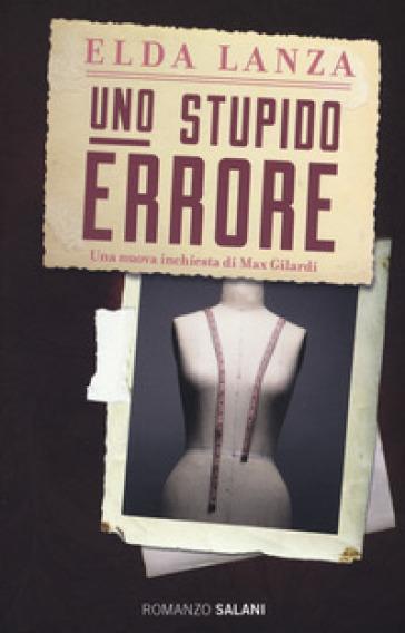 Uno stupido errore - Elda Lanza | Rochesterscifianimecon.com