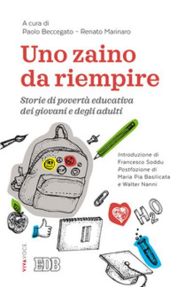Uno zaino da riempire. Storie di povertà educativa dei giovani e degli adulti - Paolo Beccegato | Thecosgala.com