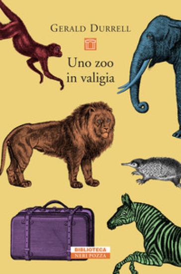 Uno zoo in valigia - Gerald Durrell |