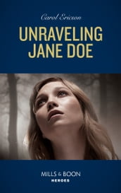 Unraveling Jane Doe (Mills & Boon Heroes) (Holding the Line, Book 3)