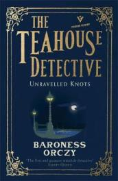 Unravelled Knots: The Teahouse Detective
