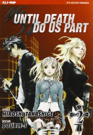 Until Death do us part. 2. - Hiroshi Takashige |