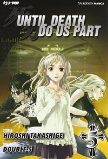 Until Death do us part. 5. - Hiroshi Takashige |