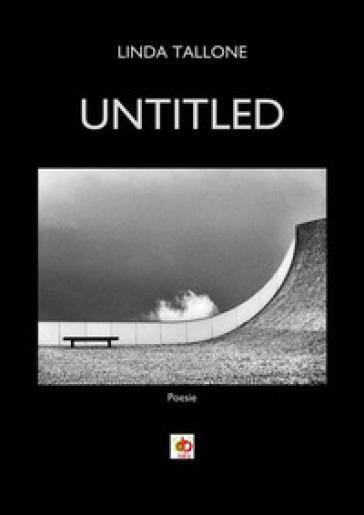 Untitled. Testo italiano - Linda Tallone |