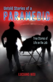 Untold Stories of a Paramedic