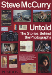 Untold. The stories behind the photographs. Ediz. illustrata