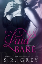Unveiled: Laid Bare #2