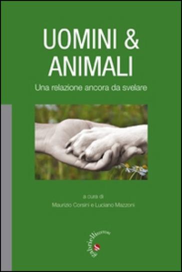 Uomini & animali. Una relazione ancora da svelare - M. Corsini   Ericsfund.org