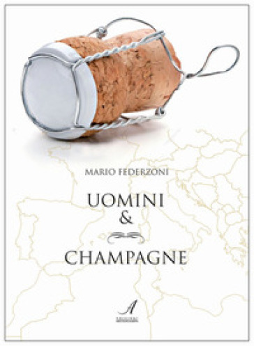Uomini & champagne - Mario Federzoni | Kritjur.org