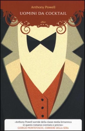 Uomini da cocktail - Anthony Powell |