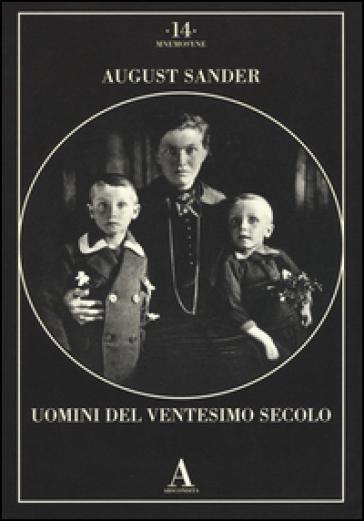 Uomini del Ventesimo secolo - August Sander pdf epub
