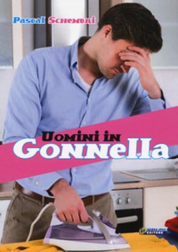 Uomini in gonnella - Pascal Schembri |