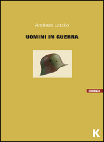 Uomini in guerra - Andreas Latzko |