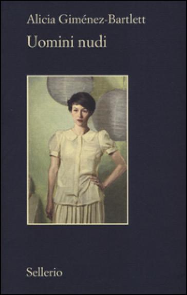Uomini nudi - Alicia Giménez-Bartlett | Kritjur.org