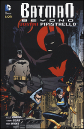 Uomini pipistrello. Batman beyond. 6.