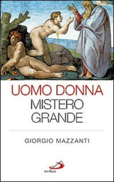 Uomo donna mistero grande - Giorgio Mazzanti |