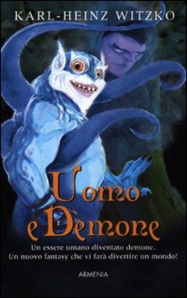 Uomo e demone - Karl-Heinz Witzko | Rochesterscifianimecon.com