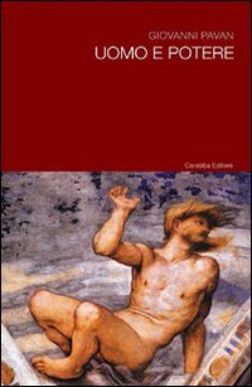 Uomo e potere - Giovanni Pavan | Rochesterscifianimecon.com