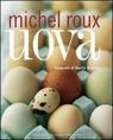 Uova - Michel Roux   Rochesterscifianimecon.com