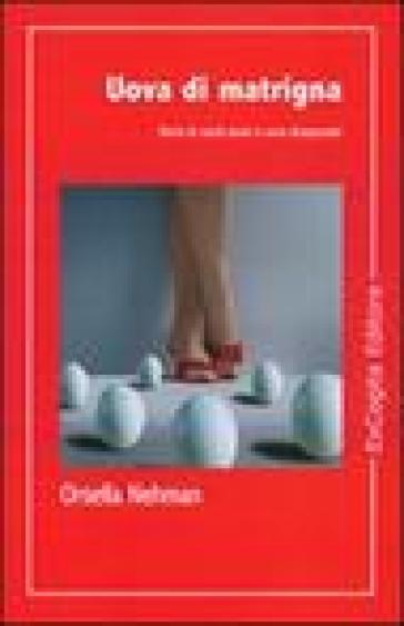 Uova di matrigna. Storie di cavoli amari e uova strapazzate - Orsella Nehman pdf epub
