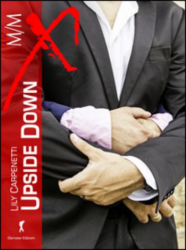Upside down. La trilogia - Lily Carpenetti |