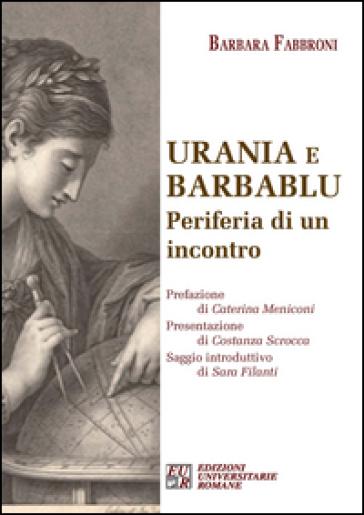 Urania e Barbablu. Periferia di un incontro - Barbara Fabbroni pdf epub