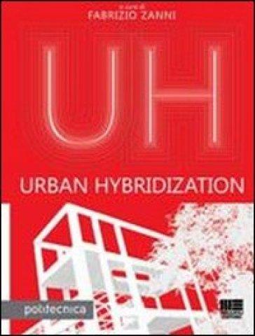 Urban hybridization - Fabrizio Zanni |