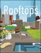 Urban rooftops. Islands in the sky. Ediz. multilingue