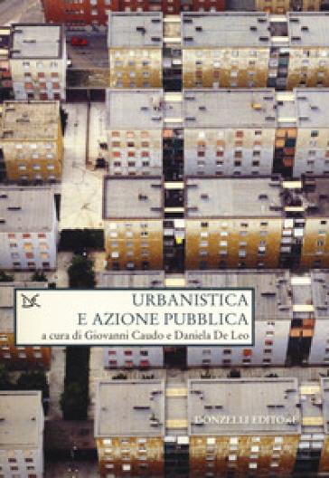 Urbanistica e azione pubblica - G. Caudo |