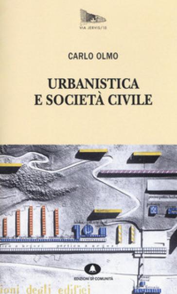 Urbanistica e società civile - Carlo Olmo | Jonathanterrington.com