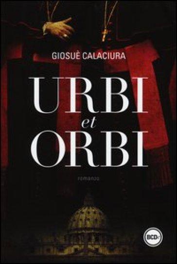urbi et orbi giosu calaciura libro mondadori store. Black Bedroom Furniture Sets. Home Design Ideas