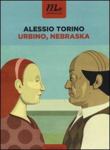 Urbino, Nebraska - Alessio Torino |