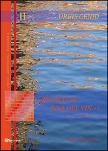 Urbis Genio II: I segreti di Riva del Vin. 1.